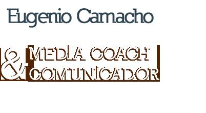Eugenio Camacho - Media Coach & Comunicador. Formador, consultor y especialista en comunicación y medios de comunicación